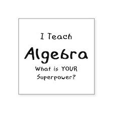 """teach algebra Square Sticker 3"""" x 3"""""""