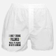 I Only Drink Palinka Boxer Shorts