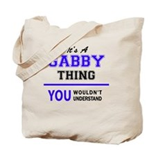 It's GABBY thing, you wouldn't understand Tote Bag