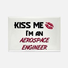 Kiss Me I'm a AEROSPACE ENGINEER Rectangle Magnet