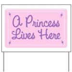 A Princess Lives Here Yard Sign