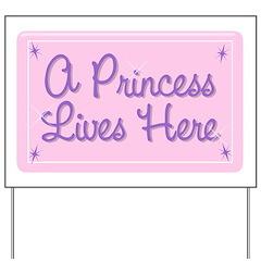 A Princess Lives Here Yard Sign
