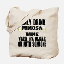 I Only Drink Mimosa Wine Tote Bag
