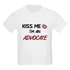 Kiss Me I'm a ADVOCATE T-Shirt