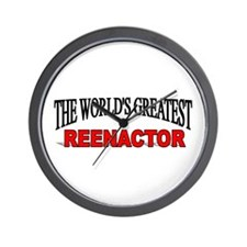 """The World's Greatest Reenactor"" Wall Clock"