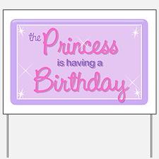 The Princess is Having a Birthday Yard Sign