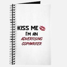 Kiss Me I'm a ADVERTISING COPYWRITER Journal
