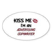 Kiss Me I'm a ADVERTISING COPYWRITER Decal