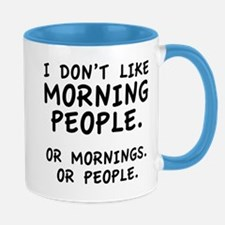 I Don't Like Morning People Mugs