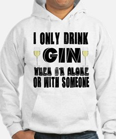 I Only Drink Gin Hoodie