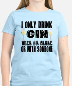 I Only Drink Gin T-Shirt