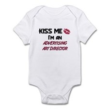 Kiss Me I'm a ADVERTISING ART DIRECTOR Infant Body