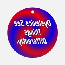 Dyslexics See Ornament (Round)