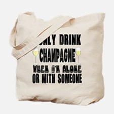 I Only Drink Champagne Tote Bag