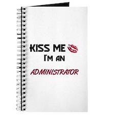 Kiss Me I'm a ADMINISTRATOR Journal