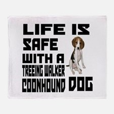 Life Is Safe With A Treeing Walker C Throw Blanket