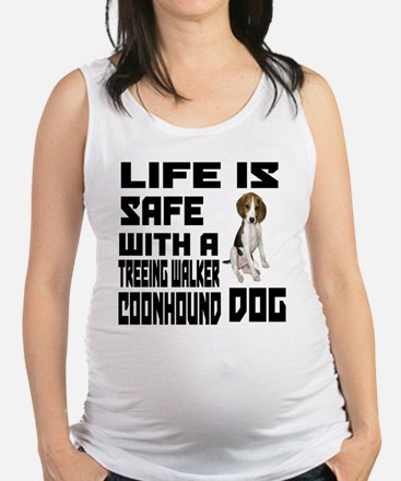 Life Is Safe With A Treeing Wal Maternity Tank Top