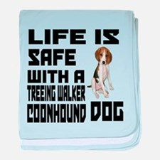 Life Is Safe With A Treeing Walker Co baby blanket
