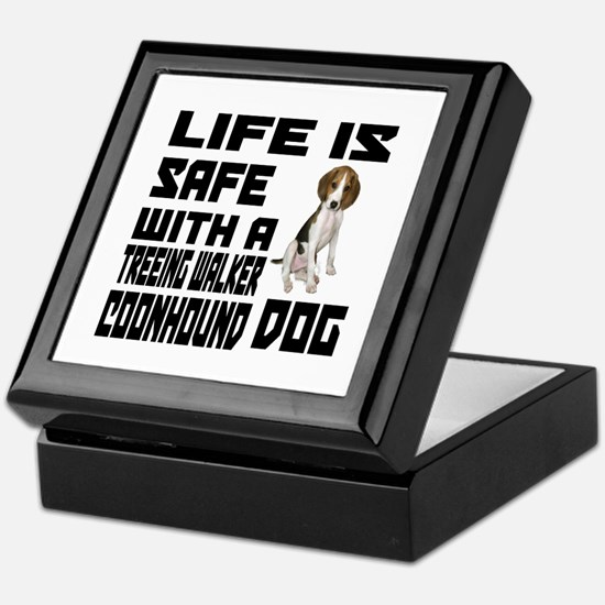 Life Is Safe With A Treeing Walker Co Keepsake Box
