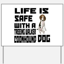 Life Is Safe With A Treeing Walker Coonh Yard Sign