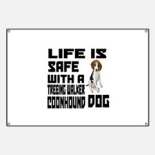 Life Is Safe With A Treeing Walker Coonhoun Banner