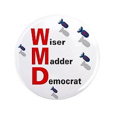 """WMD Wiser Madder Democrat 3.5"""" Button"""