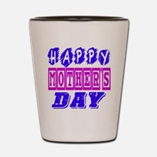 Happy Mother's Day Designs Shot Glass