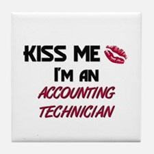 Kiss Me I'm a ACCOUNTING TECHNICIAN Tile Coaster