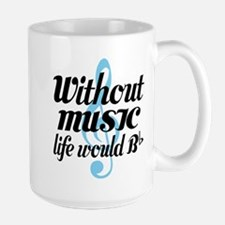 Without Music Life Quote Mugs