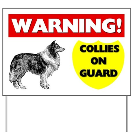 Warning Collies On Guard Yard Sign