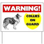 Warning Collies On Guard Yard Sign