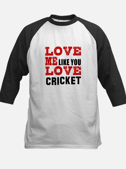 Love Me Like You Love Cricket Kids Baseball Jersey