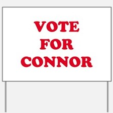 VOTE FOR CONNOR   Yard Sign