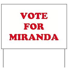 VOTE FOR MIRANDA  Yard Sign
