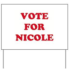 VOTE FOR NICOLE  Yard Sign