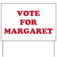 VOTE FOR MARGARET   Yard Sign