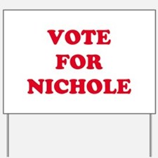 VOTE FOR NICHOLE  Yard Sign
