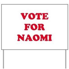 VOTE FOR NAOMI  Yard Sign