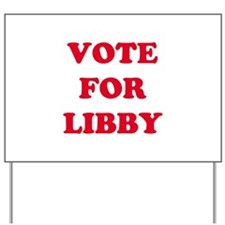 VOTE FOR LIBBY   Yard Sign