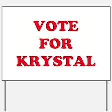 VOTE FOR KRYSTAL   Yard Sign