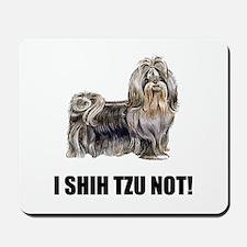 Shih Tzu Not Mousepad