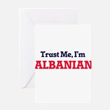 Trust Me, I'm Albanian Greeting Cards