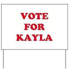 VOTE FOR KAYLA   Yard Sign