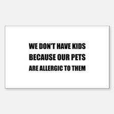 Pets Allergic To Kids Decal