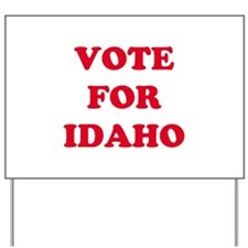 VOTE FOR IDAHO  Yard Sign