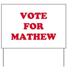 VOTE FOR MATHEW   Yard Sign