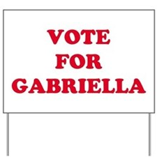 VOTE FOR GABRIELLA   Yard Sign