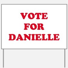 VOTE FOR DANIELLE   Yard Sign