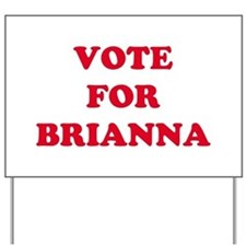 VOTE FOR BRIANNA   Yard Sign
