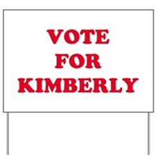 VOTE FOR KIMBERLY   Yard Sign